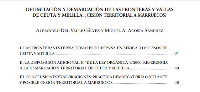 """Publicación en el libro: """"La Unión Europea y los Muros Materiales e Inmateriales: Desafíos para la Seguridad, la Sostenibilidad y el Estado de Derecho"""", del Dr. D. Alejandro del Valle-Gálvez y el Dr. D. Miguel Acosta Sánchez, con el título: """"DELIMITACIÓN Y DEMARCACIÓN DE LAS FRONTERAS Y VALLAS DE CEUTA Y MELILLA: ¿CESIÓN TERRITORIAL A MARRUECOS?""""."""